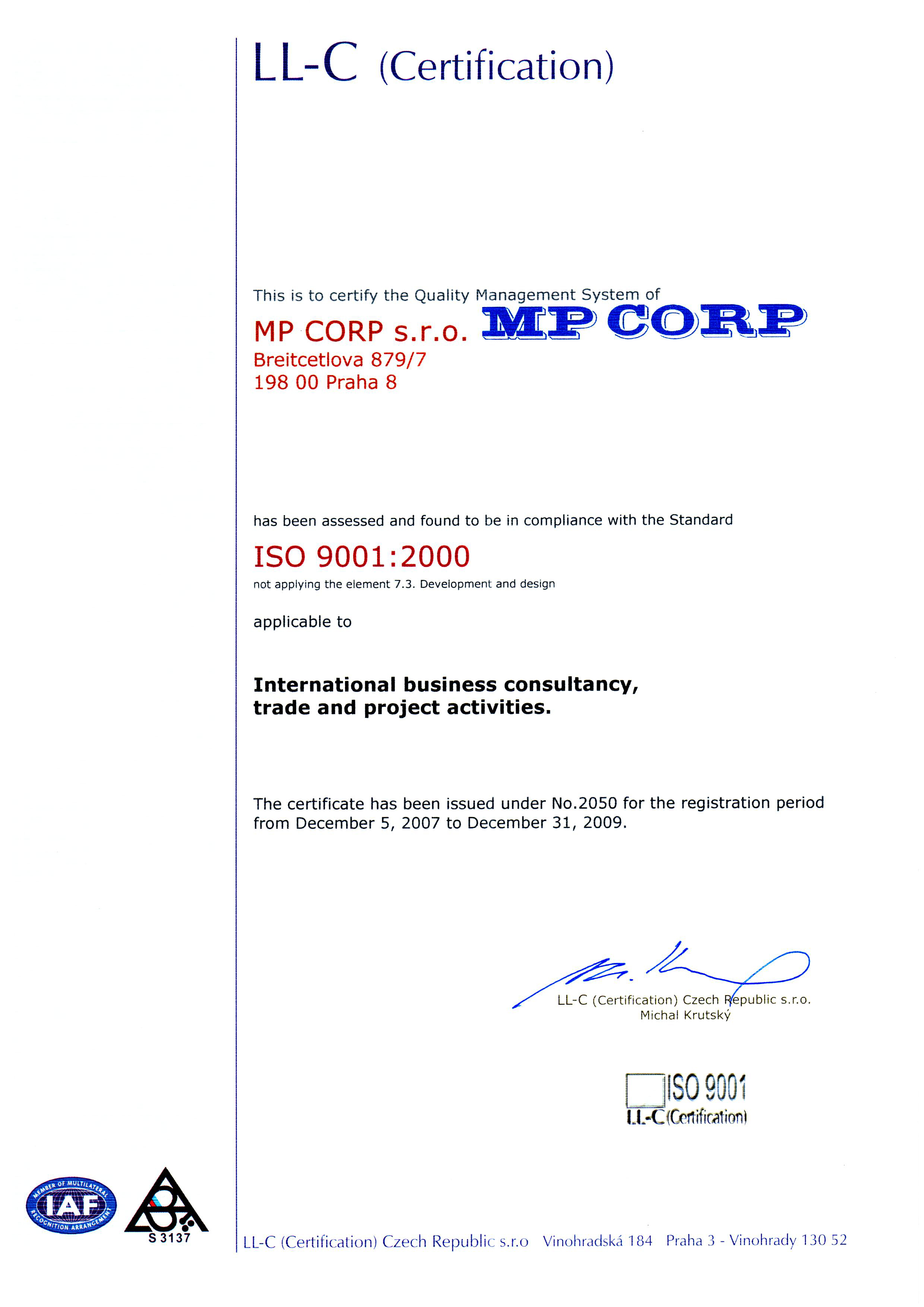 Quality certification mp corp sro implements qms quality management system in compliance with iso 90012000 and is registered by ll c certification iaf international xflitez Image collections